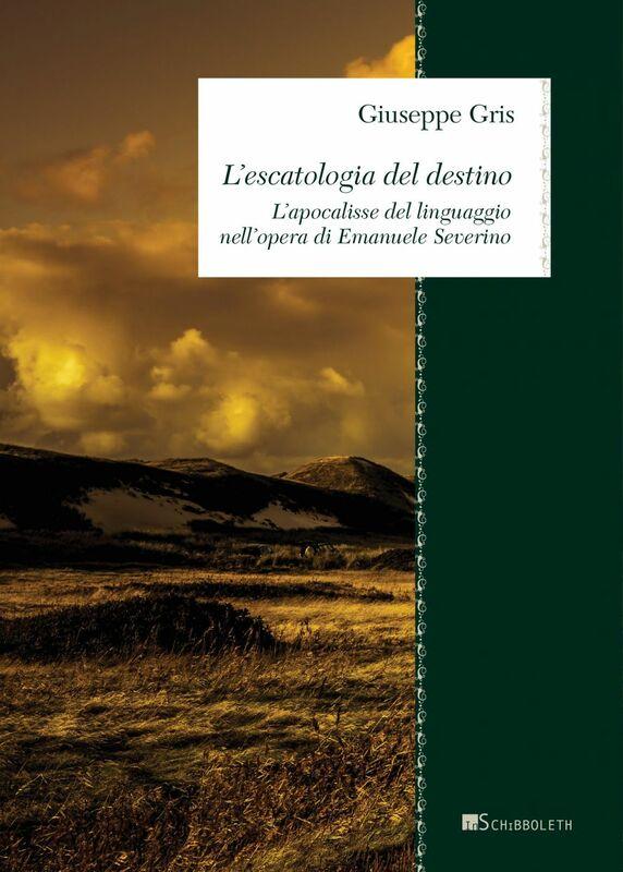 L'escatologia del destino L'apocalisse del linguaggio nell'opera di Emanuele Severino
