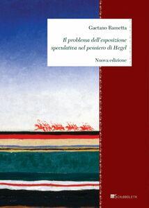 Il problema dell'esposizione speculativa nel pensiero di Hegel