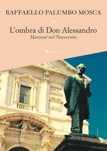 L'ombra di Don Alessandro Manzoni nel Novecento