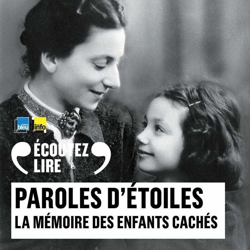 Paroles d'étoiles. La mémoire des enfants cachés (1939-1945)
