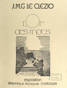 J.-M. G. Le Clézio : l'or des mots Exposition, Bibliothèque municipale, Châteaulin, juin-octobre 1990