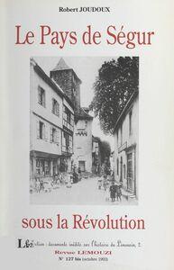 Le pays de Ségur sous la Révolution (1791-1797)