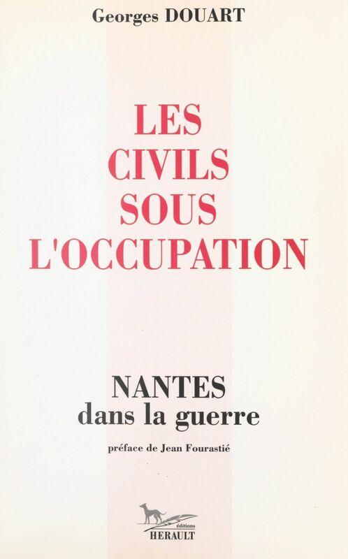 Les civils sous l'Occupation Nantes dans la guerre