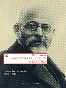 Gaetano Salvemini a Londra Un antifascista in esilio (1925-1934)
