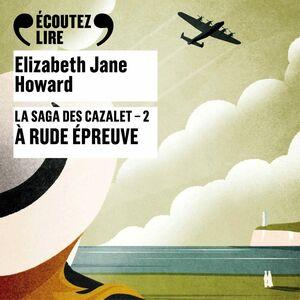 La saga des Cazalet (Tome 2) - À rude épreuve