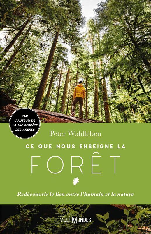 Ce que nous enseigne la forêt Redécouvrir le lien entre l'humain et la nature