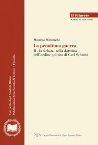 La Penultima Guerra Il concetto di katéchon nella Dottrina dell'Ordine Politico di Carl Schmitt