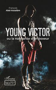 Young Victor ou la naissance d'un boxeur