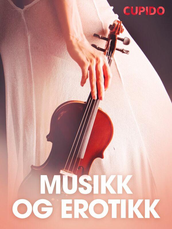 Musikk og erotikk  - erotiske noveller