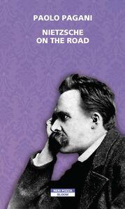 Nietzsche on the road