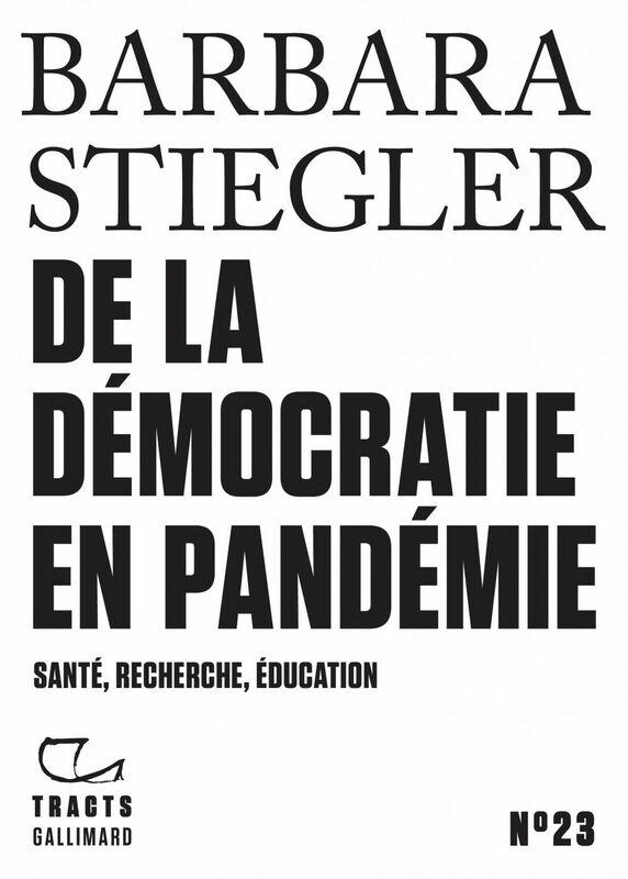 Tracts (N° 23) - De la démocratie en Pandémie Santé, recherche, éducation