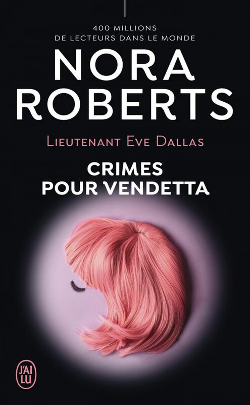 Lieutenant Eve Dallas (Tome 49) - Crimes pour Vendetta