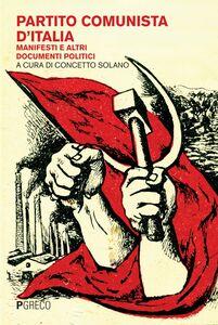 Partito Comunista d'Italia Manifesti e altri documenti politici