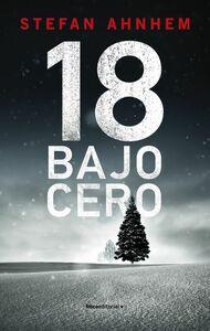 18 bajo cero (serie Fabian Risk 3)