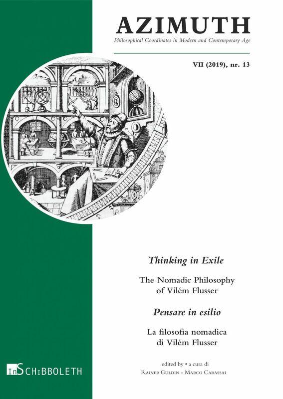 Thinking in Exile. The Nomadic Philosophy of Vilém Flusser Pensare in esilio. La filosofia nomadica di Vilém Flusser
