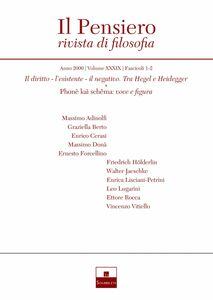 Il diritto, l'esistente, il negativo. Tra Hegel e Heidegger/Phonè kaì schêma: voce e figura (2000/1-2)