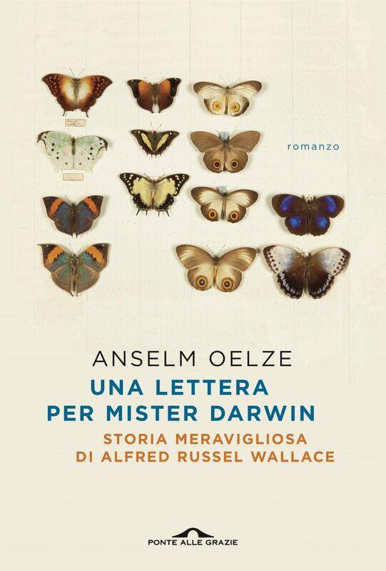 Una lettera per Mister Darwin Storia meravigliosa di Alfred Russel Wallace