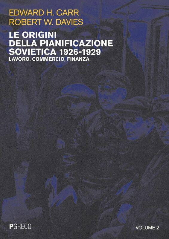 Le origini della pianificazione sovietica 1926-1929 vol 2 Lavoro, commercio, finanza