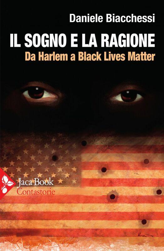 Il sogno e la ragione Da Harlem a Black Lives Matter