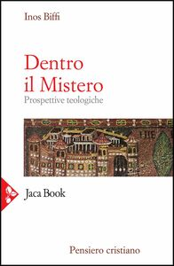 Dentro il Mistero Prospettive teologiche