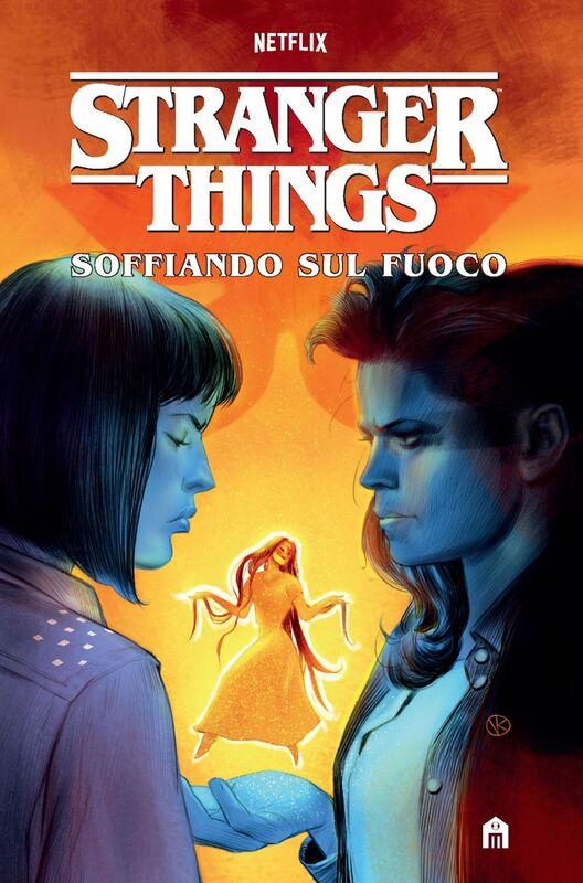 Stranger Things. Soffiando sul fuoco