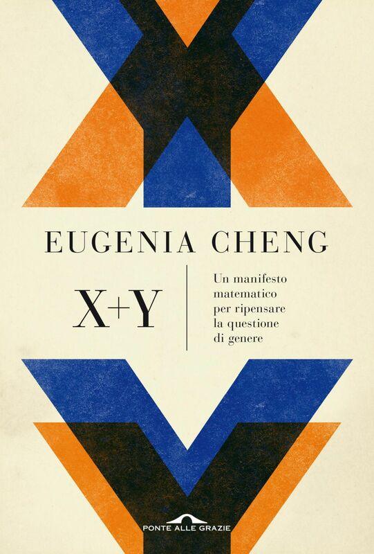 x + y Un manifesto matematico per ripensare la questione di genere