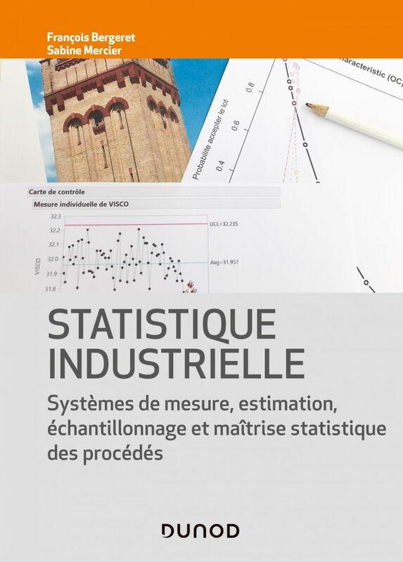 Statistique industrielle Systèmes de mesure, inférence, échantillonnage et MSP