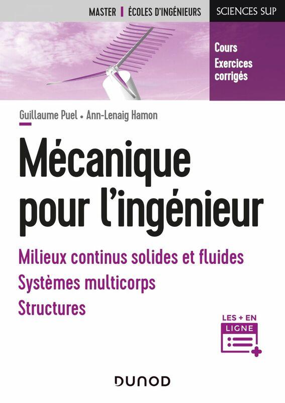 Mécanique pour l'ingénieur Milieux continus solides et fluides, systèmes multicorps, structures