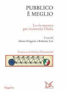 Pubblico è meglio La via maestra per ricostruire l'Italia