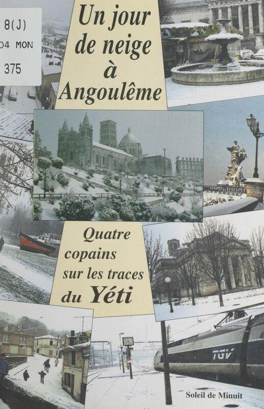 Un jour de neige à Angoulême Quatre copains sur les traces du Yéti