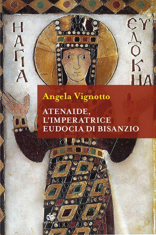 Atenaide, l'Imperatrice Eudocia di Bisanzio L'Imperatrice Eudocia di Bisanzio