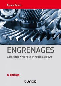 Engrenages - 8e éd. Conception - Fabrication - Mise en oeuvre
