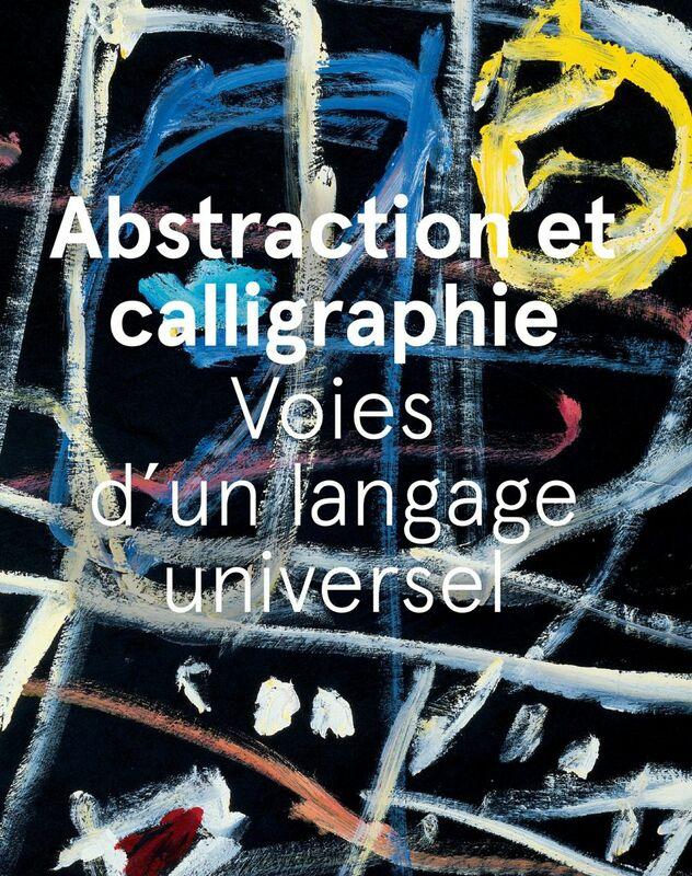 Abstraction et calligraphie voies d'un langage universel