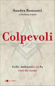 Colpevoli Gelli, Andreotti e la P2 visti molto da vicino