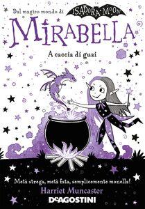 Mirabella. A caccia di guai