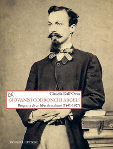 Giovanni Codronchi Argeli Biografia di un liberale italiano (1841-1907)