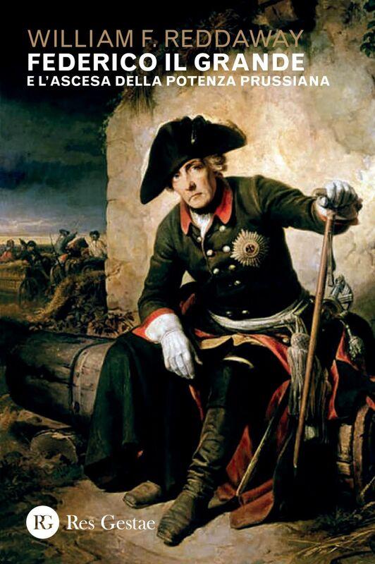 Federico il Grande e l'ascesca della potenza prussiana