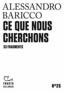 Tracts (N°25) - Ce que nous cherchons. 33 fragments