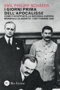 I giorni prima dell'Apocalisse Com'è scoppiata la Seconda Guerra mondiale (22 agosto-3 settembre 1939)