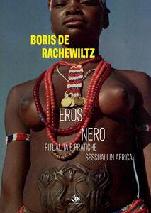 Eros nero Ritualità e pratiche sessuali in Africa