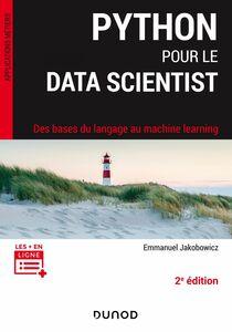 Python pour le data scientist - 2e éd. Des bases du langage au machine learning