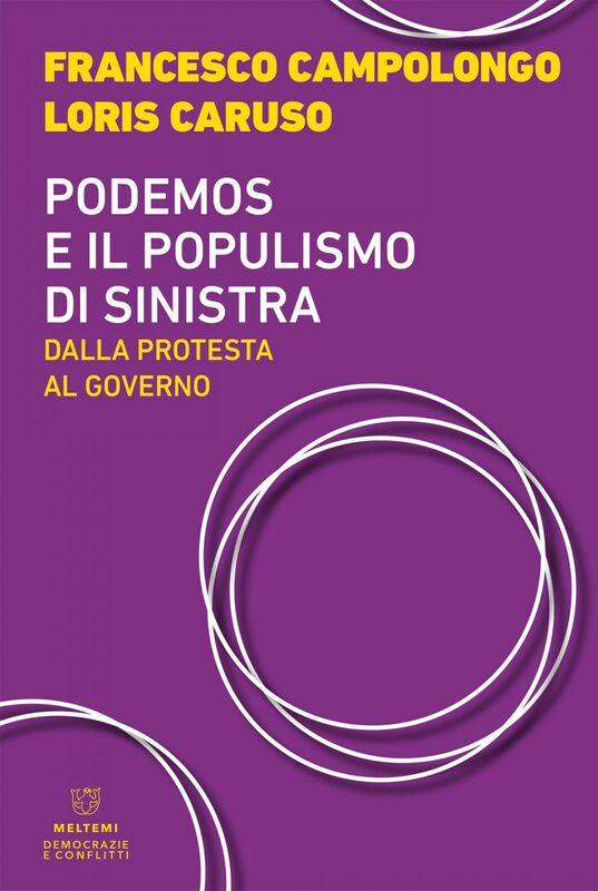Podemos e il populismo di sinistra Dalla protesta al governo