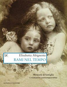 Rami nel tempo Memorie di famiglia e romanzo contemporaneo