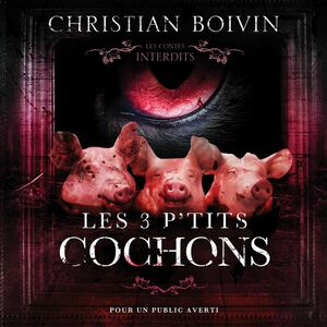 Les 3 p'tits cochons Les contes interdits