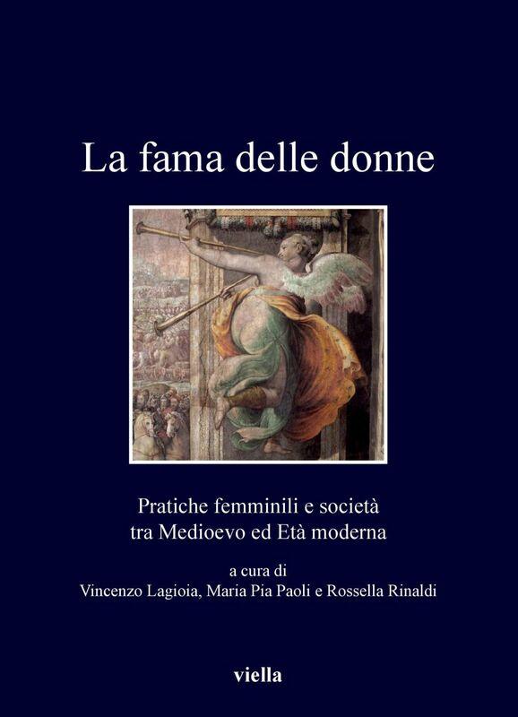 La fama delle donne Pratiche femminili e società tra Medioevo ed Età moderna