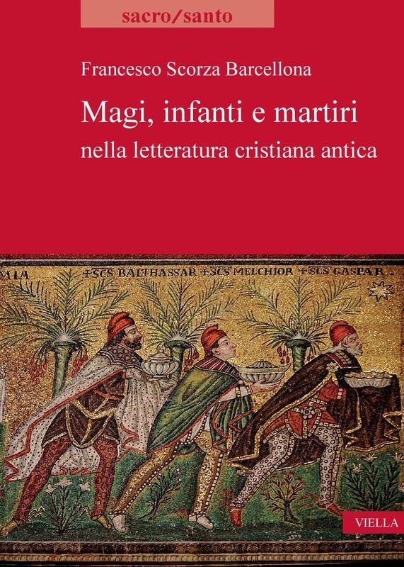 Magi, infanti e martiri nella letteratura cristiana antica