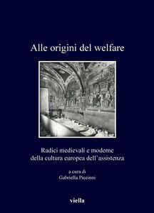 Alle origini del welfare Radici medievali e moderne della cultura europea dell'assistenza