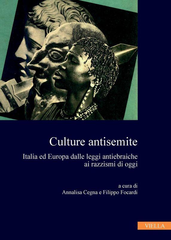 Culture antisemite Italia ed Europa dalle leggi antiebraiche ai razzismi di oggi