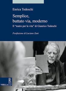 """Semplice, buttato via, moderno Il """"teatro per la vita"""" di Gianrico Tedeschi"""