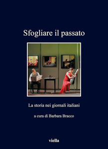 Sfogliare il passato La storia nei giornali italiani